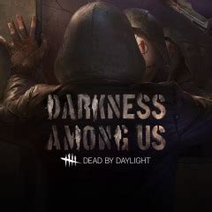 Dead by Daylight: Darkness Among Us on PS4   Official