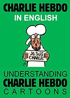 CHARLIE HEBDO in English: Je suis Charlie